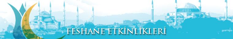 FESHANE ETKİNLİKLERİ ŞENLİKLERİ